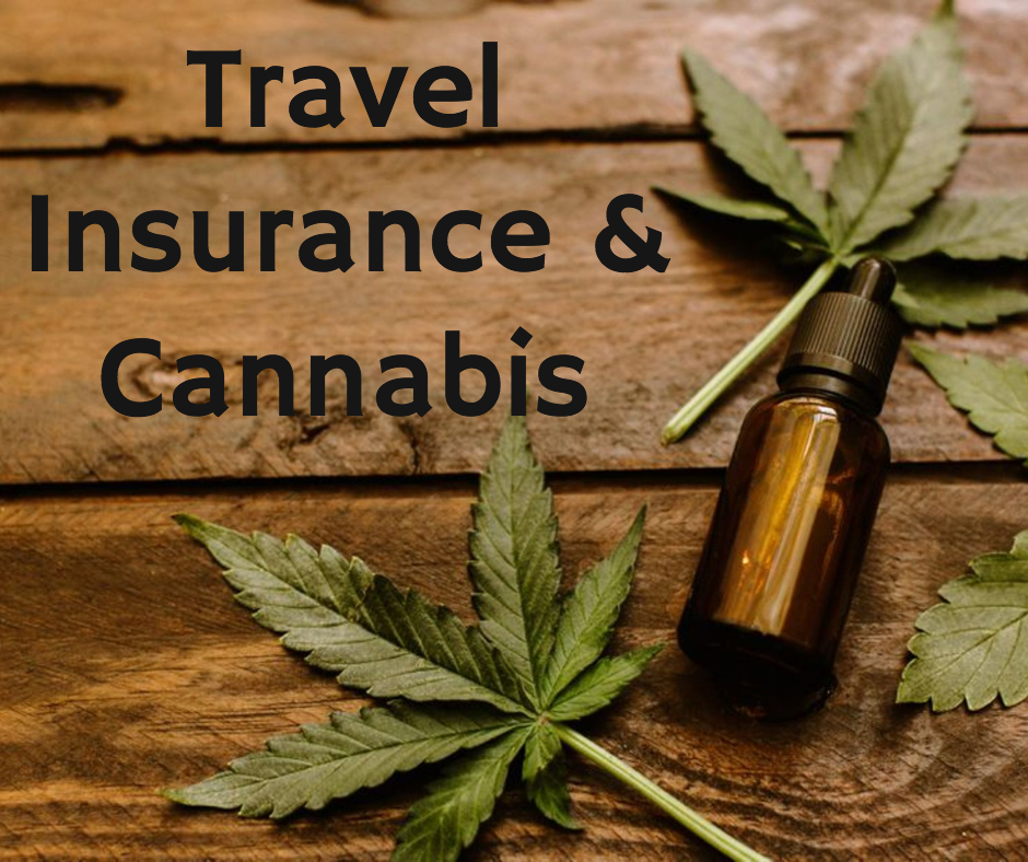 Travel Insurance and Cannabis