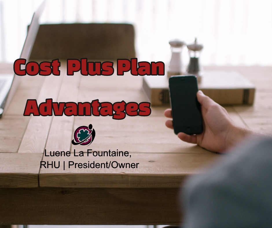 Cost Plus Plan Advantages